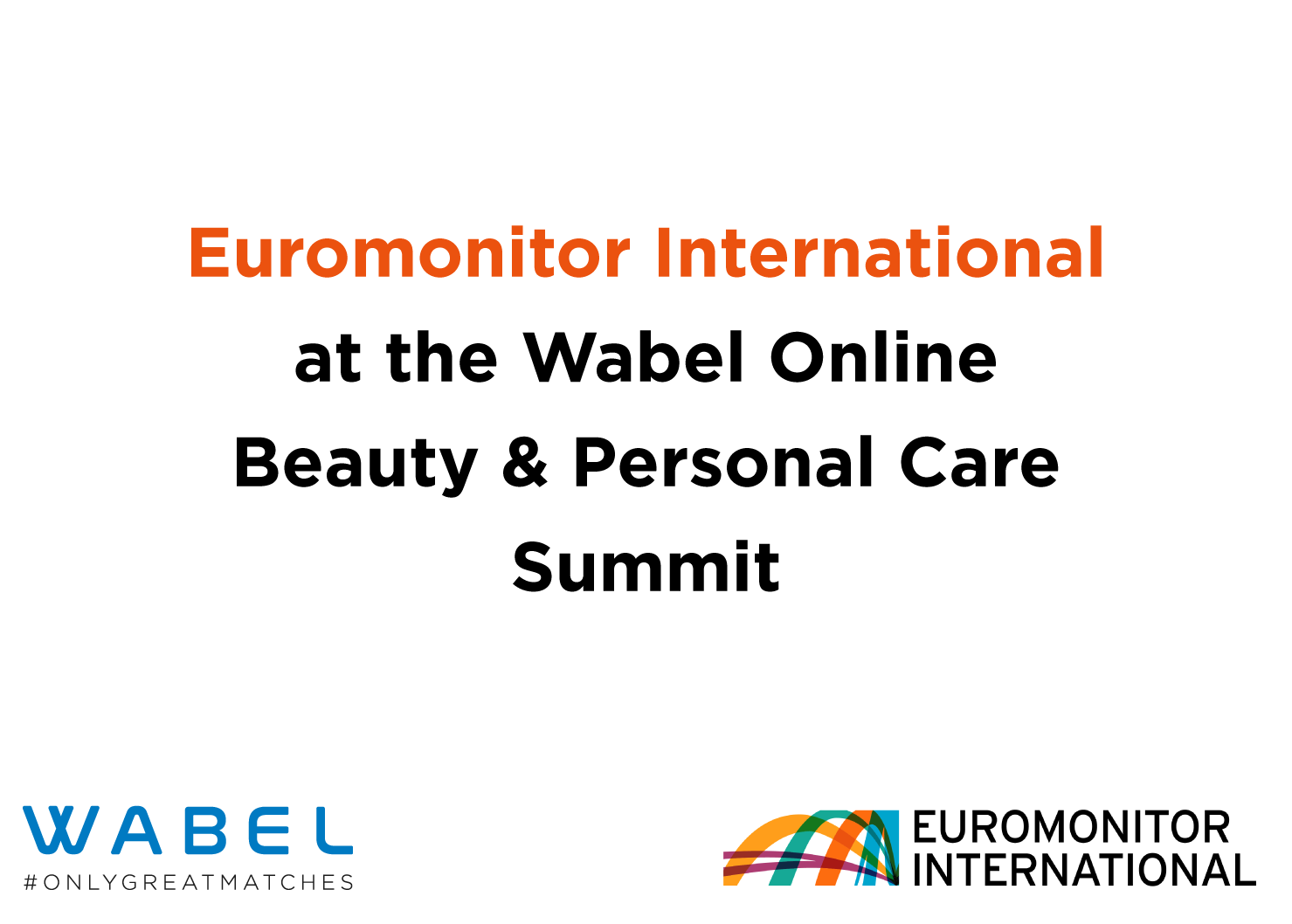 EUROMONITOR at the Wabel Online Beauty & Personal Care Summit.