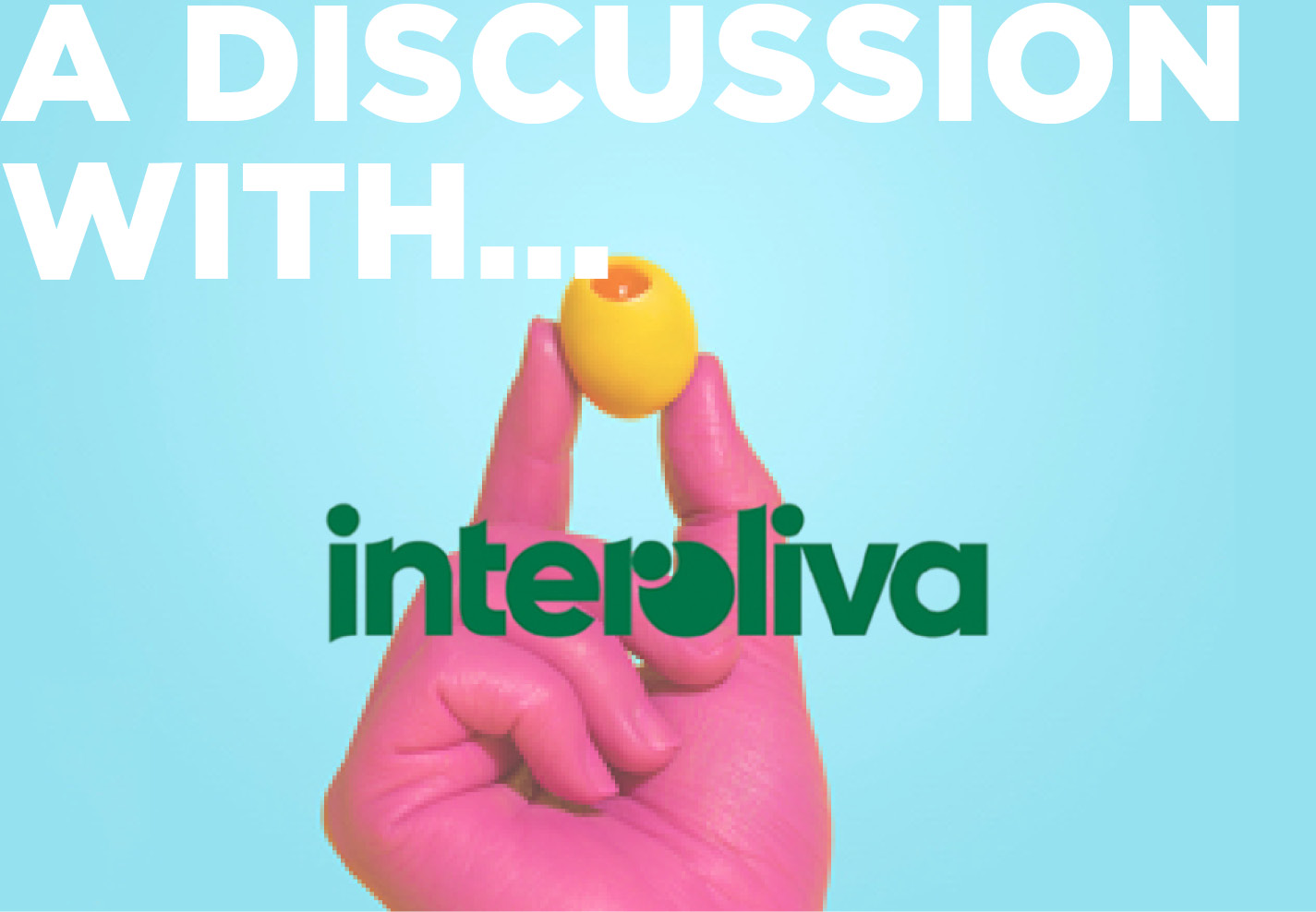 A discussion with Interoliva