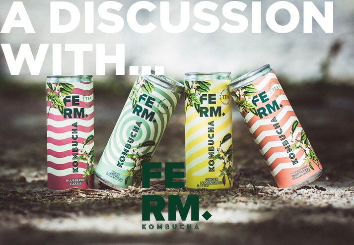A discussion with Ferm Kombucha