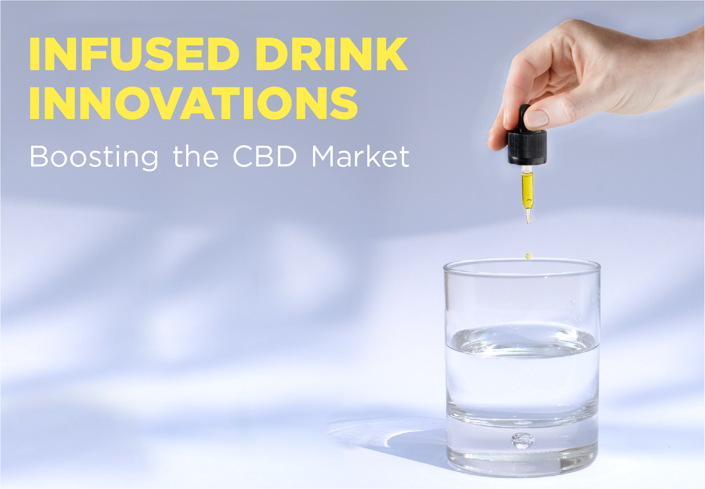 Infused Drink Innovations are Boosting the CBD Market