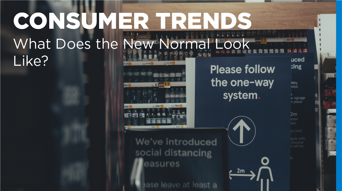 Consumer Trends: What Does the New Normal Look Like?